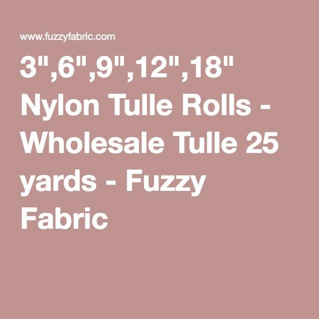 "3"",6"",9"",12"",18"" Nylon Tulle Rolls - Wholesale Tulle 25 yards - Fuzzy Fabric"