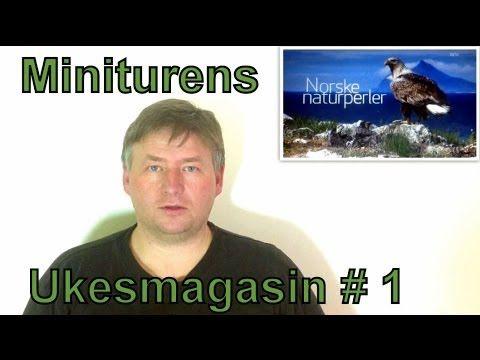 Miniturens ukesmagasin # 1 med Norske Naturperler, Bjarnes Turblogg og bålplass