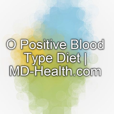 O Positive Blood Type Diet | MD-Health.com