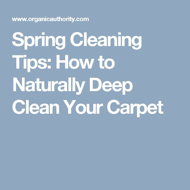 Spring Cleaning Tips: How to Naturally Deep Clean Your Carpet