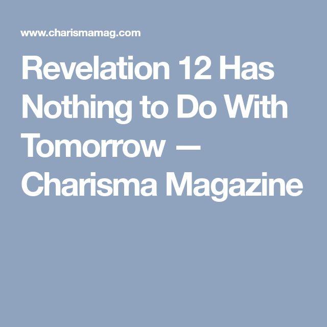 Revelation 12 Has Nothing to Do With Tomorrow — Charisma Magazine
