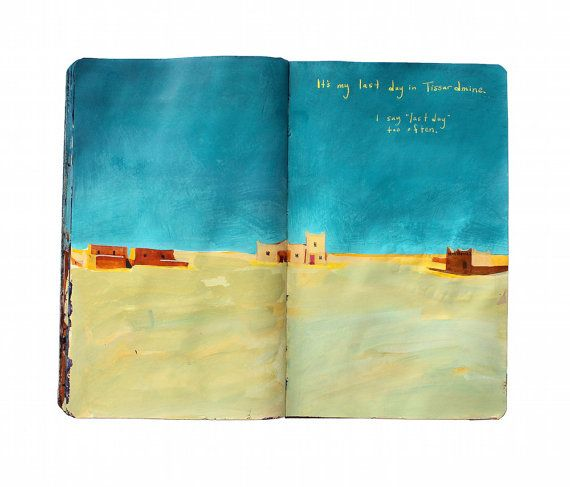 """This print is a reproduction of a painting I made in my travel sketchbook with acrylic ink in a Moleskine journal. Text at top right reads, """"Its my last day in Tissardmine. I say last day too often."""" It was painted onsite in the Moroccan Sahara. All images and poetry are original. I photograph my sketchbook laying open on a white background. The print displays the open book as a whole, including the centerfold, ragged edges, and (on some) the journals bookmark ribbon. I print with…"""
