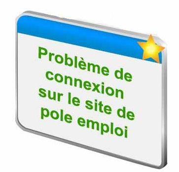 Probleme de Connexion au Site Pole-emploi.fr