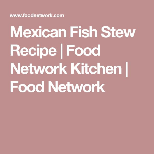 Mexican Fish Stew Recipe   Food Network Kitchen   Food Network