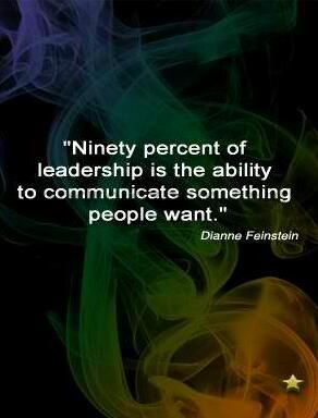"""Ninety percent of leadership is the ability to communicate something people want."" #leadership #quote"