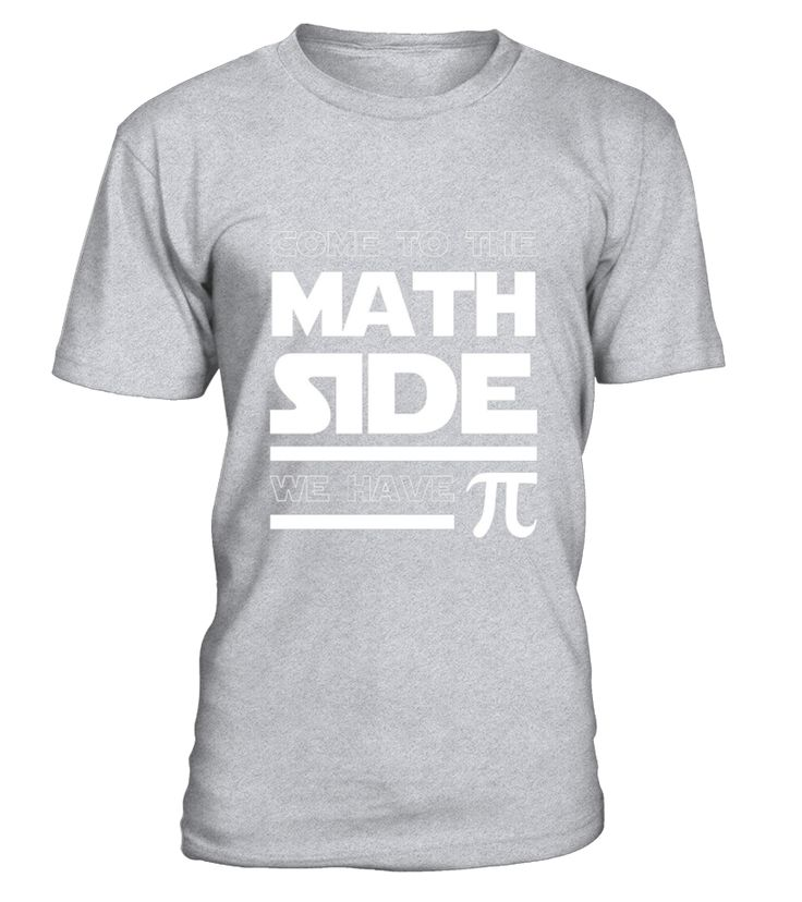 Come To The Math Side We Have Pi T-shirt Math Lover  Funny Math T-shirt, Best Math T-shirt