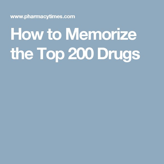 How to Memorize the Top 200 Drugs