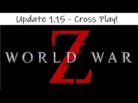 Latest World War Z Update 1 15 Update Added Crossplay Various Gameplay Changes And Quality Of Life Improvements And Bug Fixes World War War World