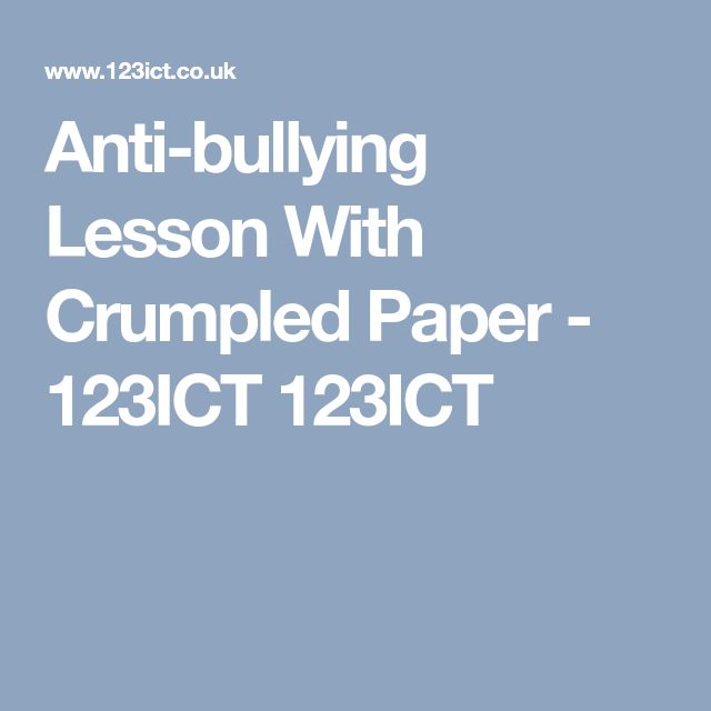 Anti-bullying Lesson With Crumpled Paper - 123ICT 123ICT