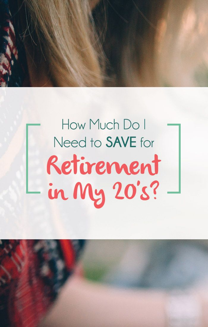 how much do I save for retirement in my 20s? Good question, especially since most 20-somethings struggle to just get by.
