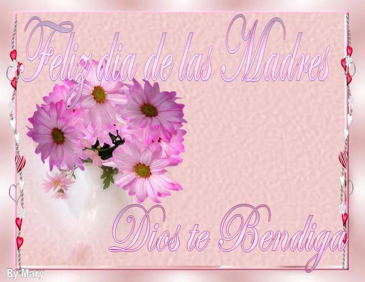 Feliz dia de las madres Dios te bendiga