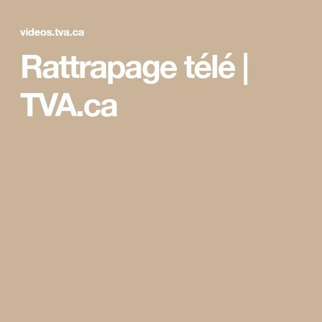 Rattrapage télé | TVA.ca