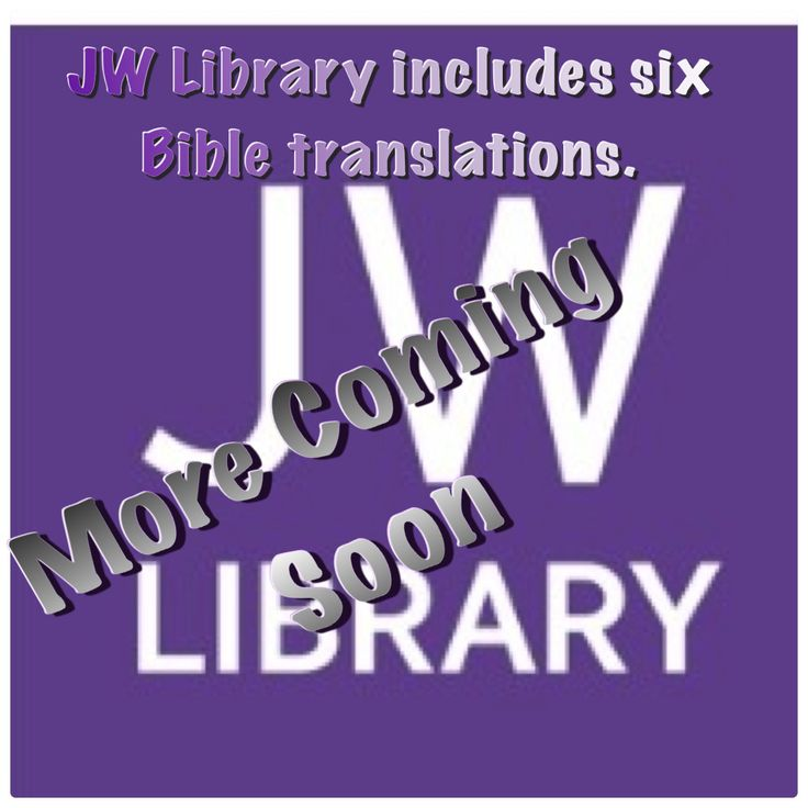 """JW Library includes six Bible translations. Coming Soon Highlighting and notes & additional publications: Read and study books, magazines. Available on Android, IPad, IPhone, iPod Touch & Windows 8. See JW.org for more details on the """"Search"""" & """"Navigation"""" & the JW Library"""" details."""