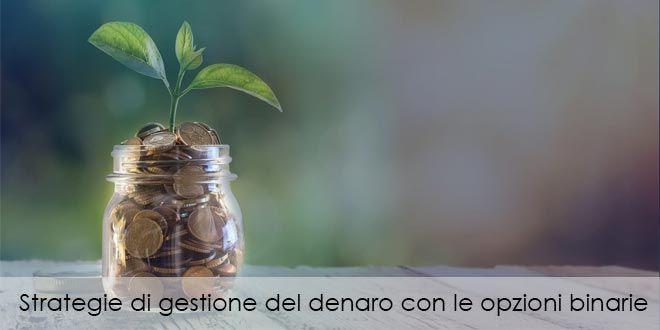 Strategie di gestione del denaro con le opzioni binarie