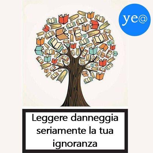 Leggere danneggia fortemente l'ignoranza