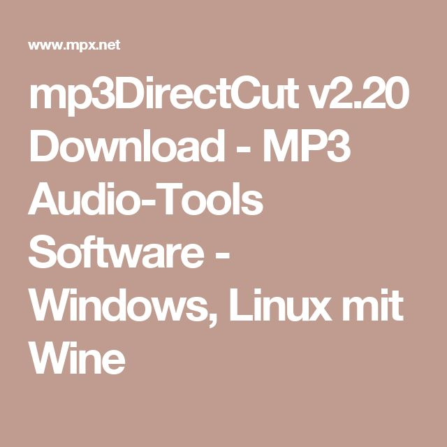 mp3DirectCut v2.20 Download - MP3 Audio-Tools Software - Windows, Linux mit Wine