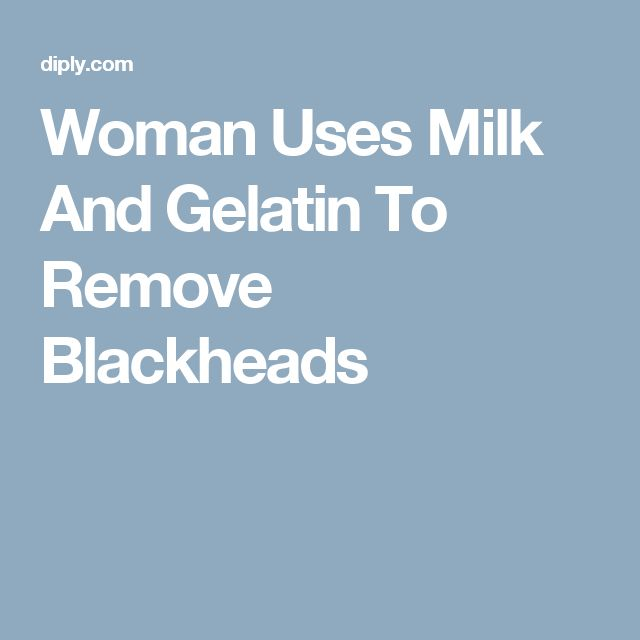 Woman Uses Milk And Gelatin To Remove Blackheads