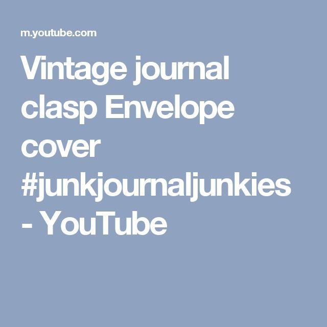 Vintage journal clasp Envelope cover #junkjournaljunkies - YouTube