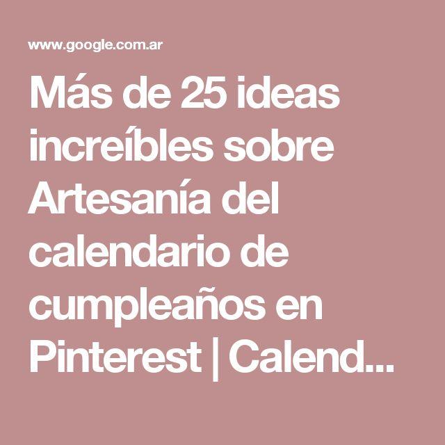 Más de 25 ideas increíbles sobre Artesanía del calendario de cumpleaños en Pinterest | Calendario de cumpleaños, Recordatorio de cumpleaños y Tablero de calend…