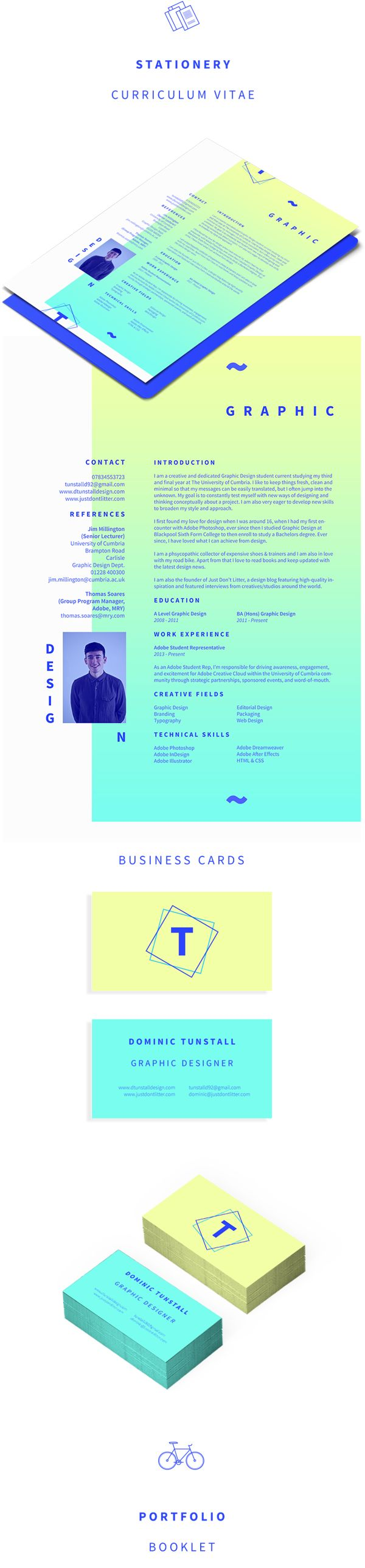 Personal Branding & CV/resume by Dominic Tunstall, via Behance. Love the gradients. But, I wouldn't put my picture and maybe the color could be used for another project.