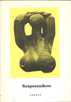 Szapocznikow, Janusz Zagrodzki, opr., Arkady, 1979, http://www.antykwariat.nepo.pl/szapocznikow-janusz-zagrodzki-opr-p-601.html