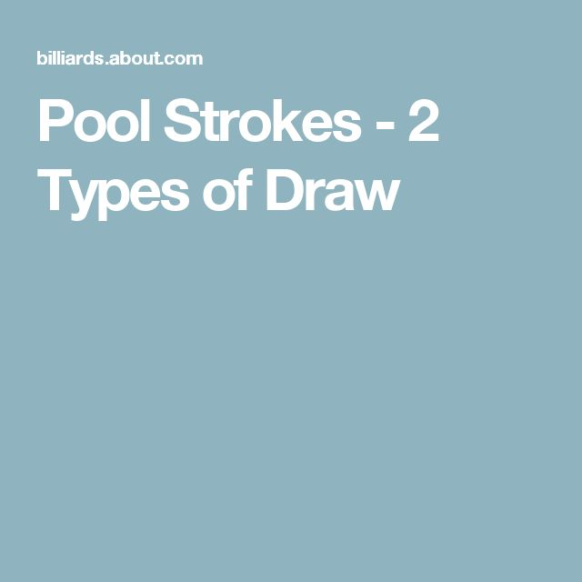 Pool Strokes - 2 Types of Draw