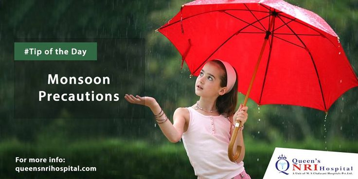 Monsoon precautions:  1.Keep away the children to play in the rain and rainy water.  2.Drink many of heating herbal teas, particularly those with antibacterial properties.  3.Keep the items like Umbrella, rain coat etc when you are going out.  For daily Health Tips and offers click the Like button at the Top of the page. To know more about Queen's NRI Hospital visit www.queensnrihospital.com