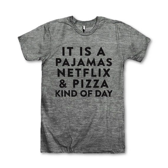 Its A Pajamas Netflix And Pizza Kind Of by AwesomeBestFriendsTs