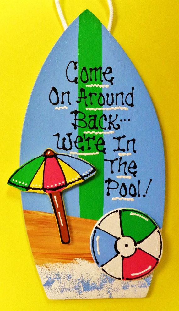 Come On Around Back We're In The Pool SURFBOARD by 3CraftyMillers