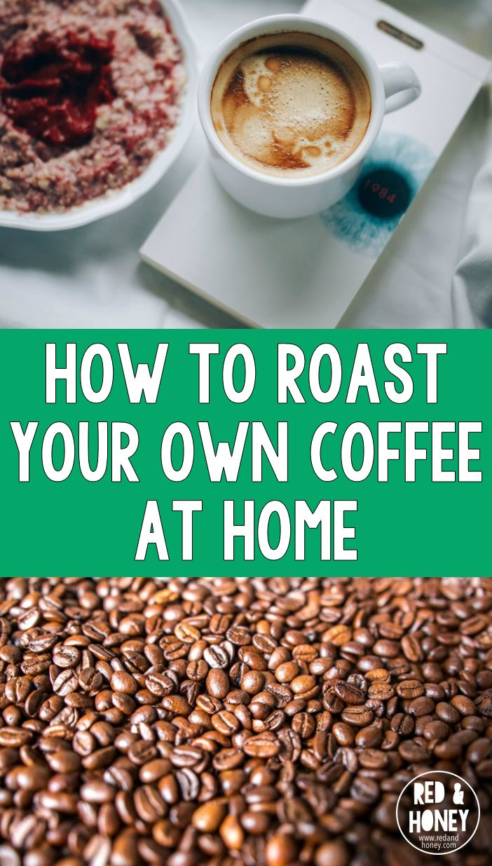 How to Roast your Own Coffee Beans at Home
