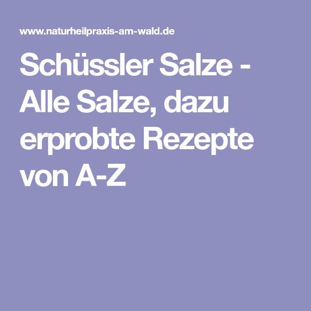 Schüssler Salze - Alle Salze, dazu erprobte Rezepte von A-Z