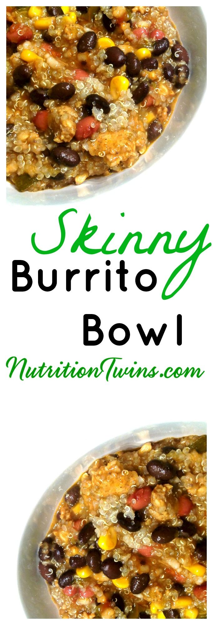 Skinny Burrito Bowl | Satisfying, Delicious | Guilt-free Comfort Food | Only 180 Calories | Made with Quinoa, Brown Rice, Beans | For RECIPES, fitness & nutrition tips please SIGN UP for our FREE NEWSLETTER www.NutritionTwins.com