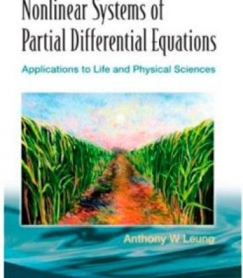 Nonlinear Systems Of Partial Differential Equations: Applications To Life And Physical Sciences PDF