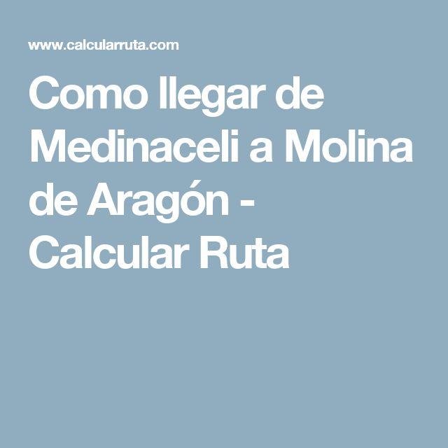 Como llegar de Medinaceli a Molina de Aragón - Calcular Ruta