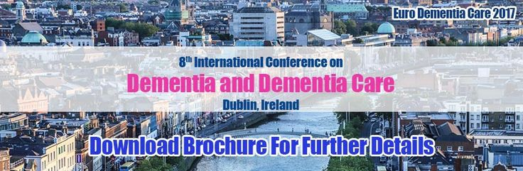 On behalf of Pulsus Group, we are honoured to invite you to join the 8th International Conference on Dementia and Dementia Care which will be held from September 18-19, 2017 at Dublin, Ireland.