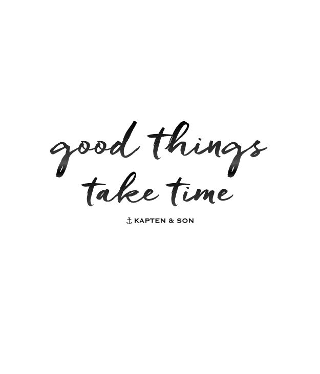 good things take time | quote
