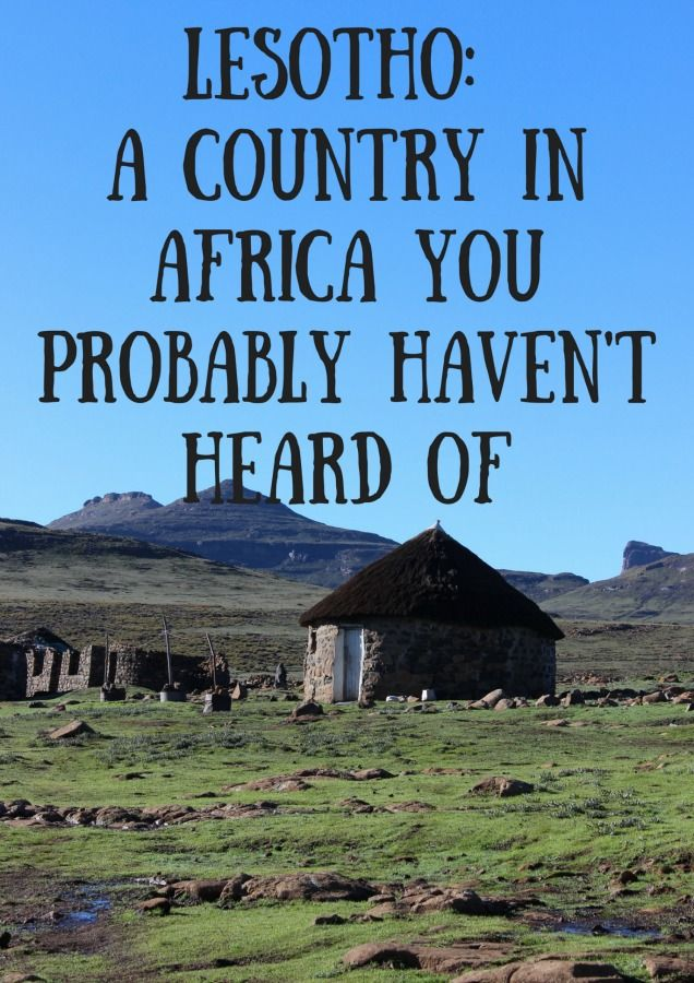 Lesotho: A country in Africa you probably haven't heard of via The World on my Necklace