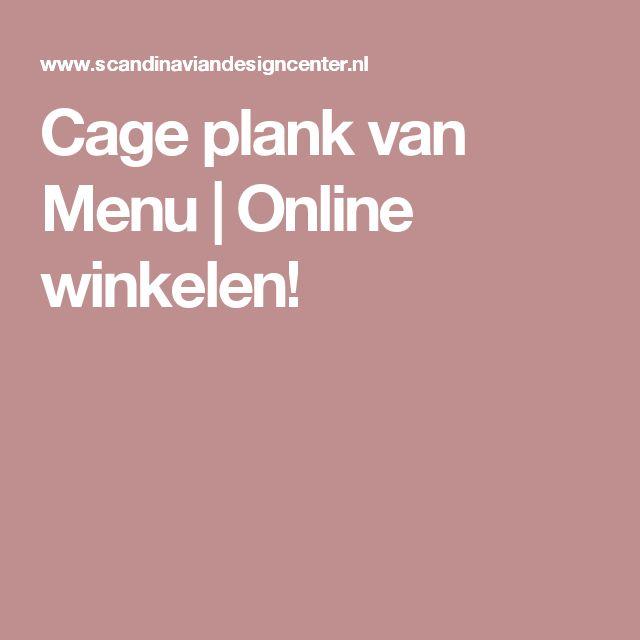 Cage plank van Menu | Online winkelen!