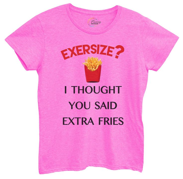 Womens I Thought You Said Extra Fries Tshirt