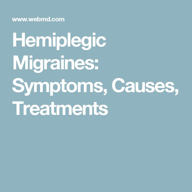 Hemiplegic Migraines: Symptoms, Causes, Treatments