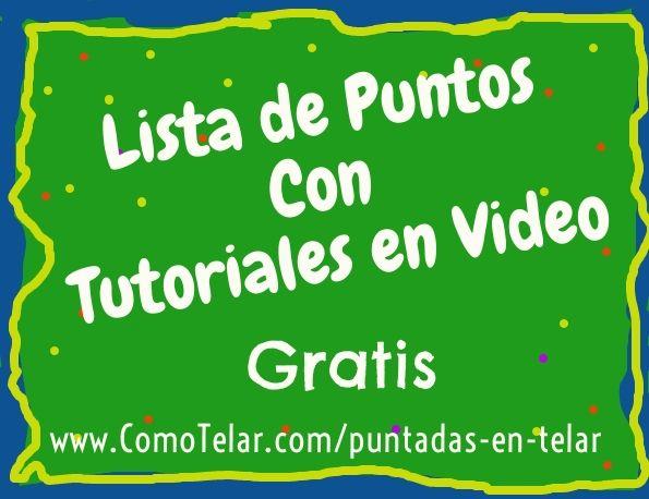 Puntadas en Telar : En esta página voy a estar actualizando periódicamente una lista de puntadas. Muchas con enlaces a videos tutorial.