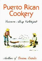 Puerto Rican Cookery-Isla. The gold standard of Puerto Rican cookbooks. If you haven't tried Puerto Rican food - you just haven't lived!