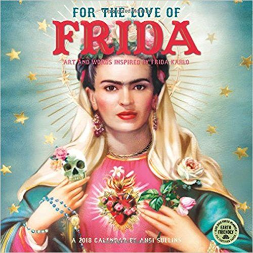 For the Love of Frida 2018 Wall Calendar: Art and Words