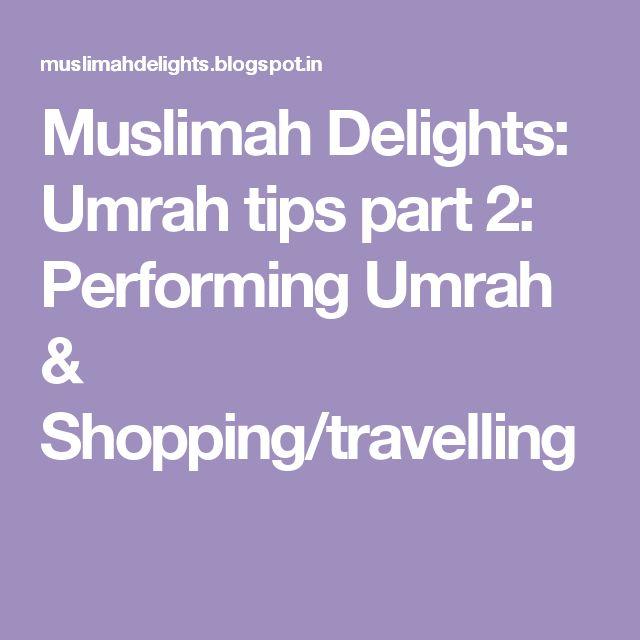 Muslimah Delights: Umrah tips part 2: Performing Umrah & Shopping/travelling