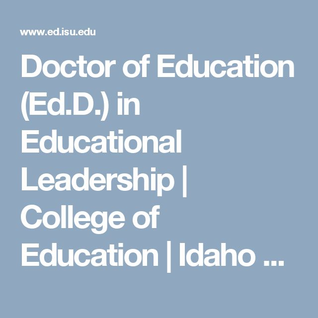 Doctor of Education (Ed.D.) in Educational Leadership | College of Education | Idaho State University