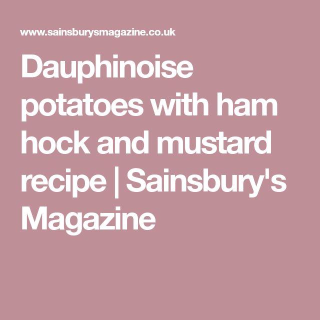 Dauphinoise potatoes with ham hock and mustard recipe | Sainsbury's Magazine