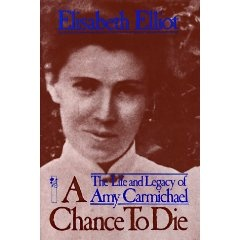 A Chance to Die - Amy Carmichael.  Great story about a godly woman who was used by God to rescue children in India!