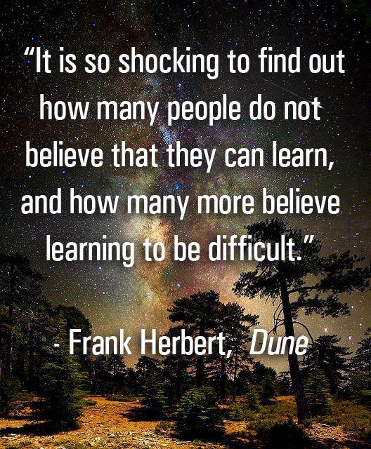 Frank Herbert's quote on Learning from DUNE #dune #scifi #goodbooks