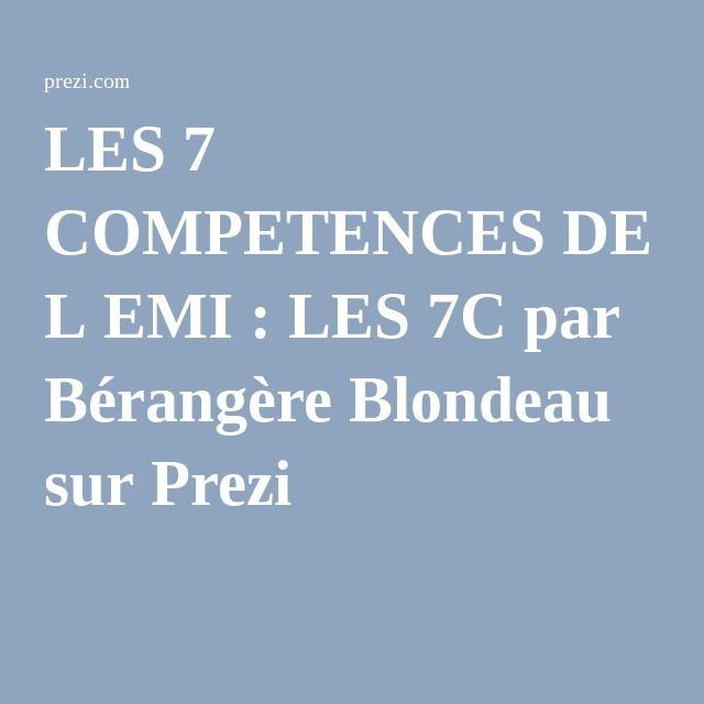 LES 7 COMPETENCES DE L EMI : LES 7C par Bérangère Blondeau sur Prezi