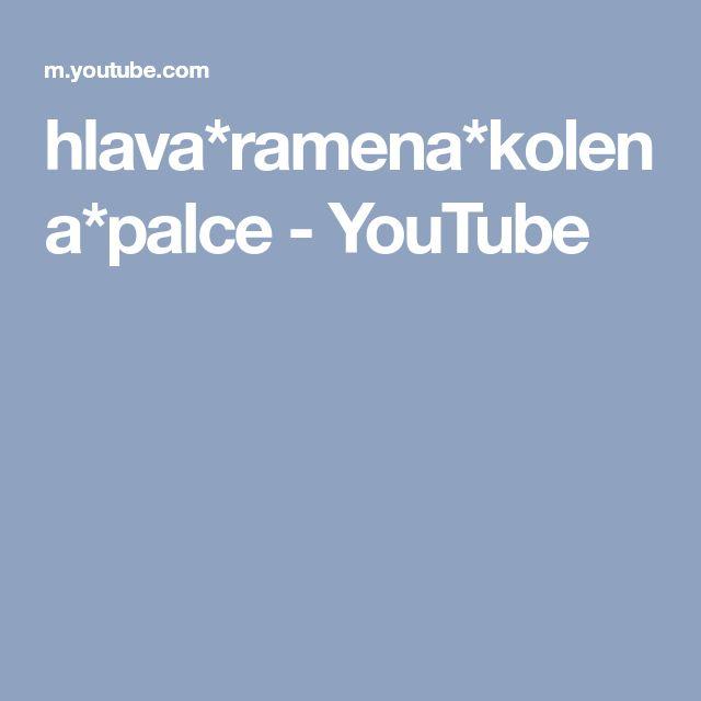 hlava*ramena*kolena*palce - YouTube